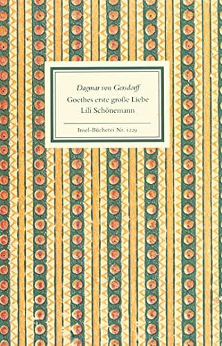 9783458192299: Die erste große Liebe: Goethe und Lili Schönemann