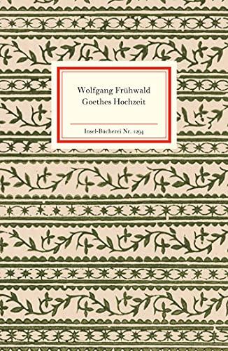 Goethes Hochzeit. Insel Bücherei Nr. 1294 - mit signierter Karte - Frühwald, Wolfgang