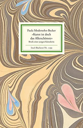Kunst ist doch das Allerschönste. Briefe einer jungen Künstlerin. Insel-Bücherei - IB 1299. - Modersohn-Becker, Paula und Corona (Hrsg.) Unger.