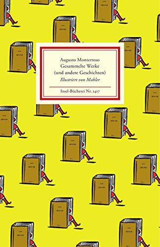 Gesammelte Werke (und andere Geschichten) (Insel-Bücherei) Monterroso,