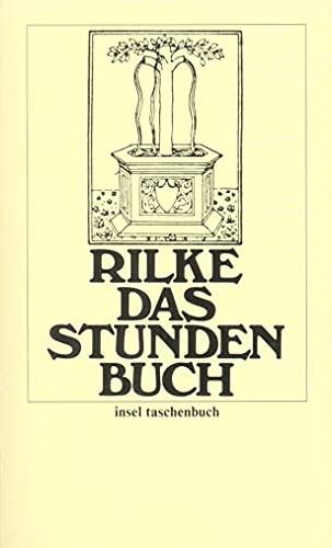 9783458317029: Das Stundenbuch: Enthaltend die drei Bücher: Vom mönchischen Leben, Von der Pilgerschaft, Von der Armut und vom Tod