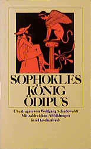 König Ödipus. Mit einem Nachwort, drei Aufsätzen,: Sophokles