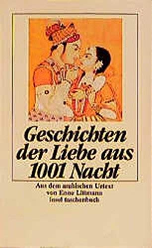 Geschichten der Liebe aus den Tausendundein Nächten.: Littmann, Enno