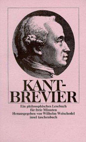 Kant-Brevier. Ein philosophisches Lesebuch für freie Minuten. (3458317619) by Immanuel Kant; Wilhelm Weischedel