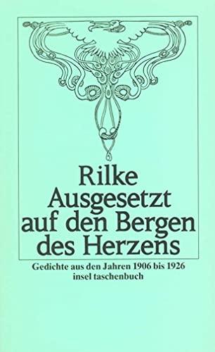 9783458317982: Ausgesetzt auf den Bergen des Herzens: Gedichte aus den Jahren 1906 bis 1926
