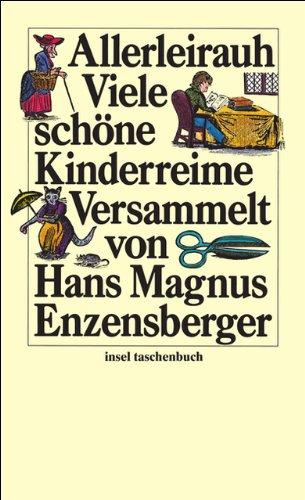 Allerleirauh. 777 schöne Kinderreime versammelt von H. M. Enzensberger. mit 391 alten Holzschnitten geschmückt - ENZENSBERGER, H.M. (hrsg.)