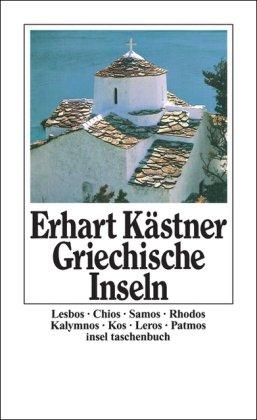 Griechische Inseln: Aufzeichnungen aus dem Jahre 1944 (insel taschenbuch) - Kästner, Erhart