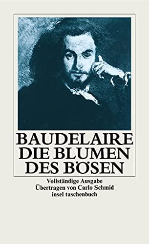 Charles Baudelaire. Die Blumen des Bösen. - Übersetzung Carlo Schmid. Frankfurt/M. 1976.