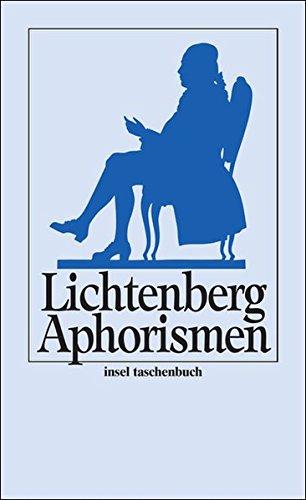 Aphorismen. In e. Ausw. hrsg. u. mit e. Nachw. vers. von Kurt Batt / Insel-Taschenbuch , 165 - Lichtenberg, Georg Christoph