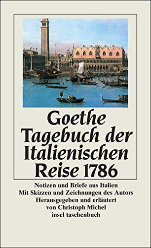 Tagebuch der Italienischen Reise 1786: Notizen und Briefe aus Italien (insel taschenbuch) - Johann Wolfgang, Goethe