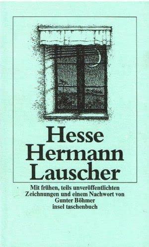 Hermann Lauscher. Mit frühen, teils unveröffentlichten Zeichnungen: Hesse, Hermann