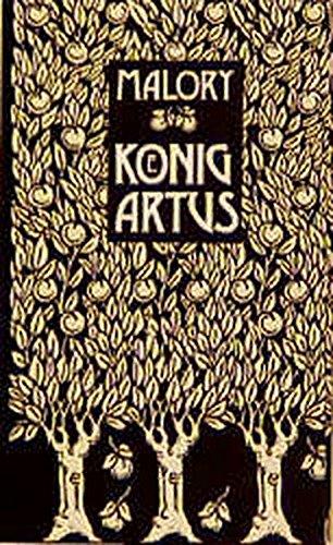 Die Geschichte von König Artus und den Rittern seiner Tafelrunde: 3 Bände in .