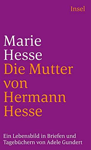 Marie Hesse, die Mutter von Hermann Hesse: Adele Gundert