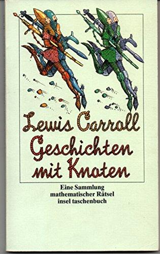 Geschichten mit Knoten. Eine Sammlung mathematischer Rätsel: Lewis Carroll