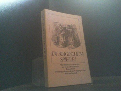 9783458320470: Im magischen Spiegel: Märchen deutscher Dichter aus zwei Jahrhunderten (Insel Taschenbuch)