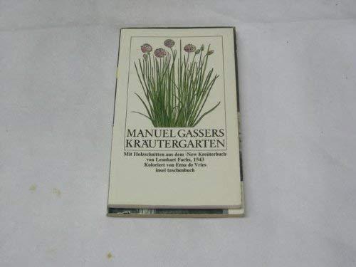 Manuel Gassers Kräutergarten. Mit Holzschnitten aus dem: Gasser,Manuel