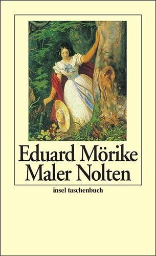 Maler Nolten Novelle in zwei Teilen. Erste Fassung - Mörike, Eduard und Wolfgang Vogelmann