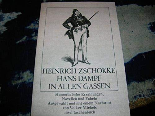 Hans Dampf in allen Gassen: Humorist. Erzahlungen,: Zschokke, Heinrich