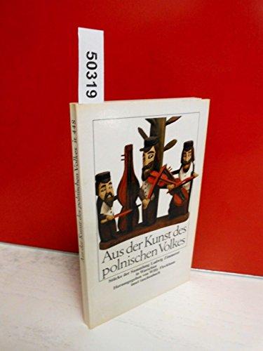 9783458321484: Aus der Kunst des polnischen Volkes: Stucke d. Sammlung Ludwig Zimmerer in Warschau (Insel-Taschenbuch ; 448) (German Edition)
