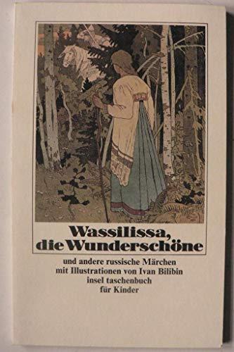 Wassilissa, die Wunderschöne und andere russische Märchen