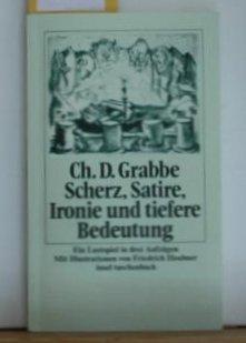 Scherz, Satire, Ironie und tiefere Bedeutung : Grabbe, Christian Dietrich