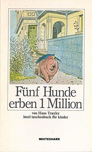 9783458322627: Fünf Hunde erben 1 Million