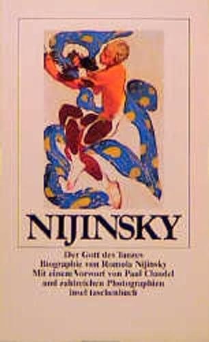 Nijinsky - Der Gott des Tanzes. Biographie: Nijinsky, Romola: