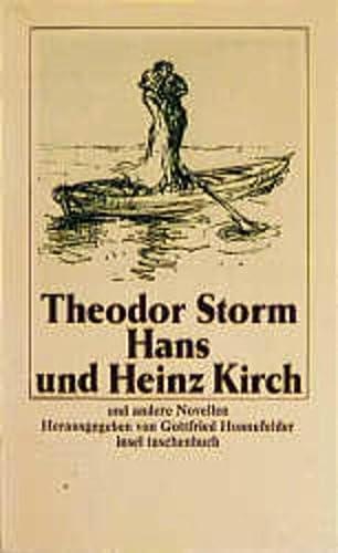 Hans und Heinz Kirch und andere Novellen (Gesammelte Werke, Band 5) (German Edition) (3458324356) by Storm, Theodor