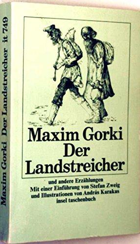Der Landstreicher. Erzählungen: Gorki, Maxim