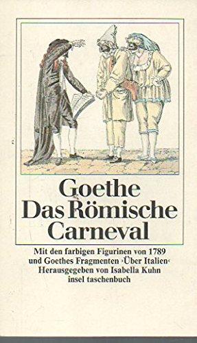 Das römische Carneval.: Goethe, Johann Wolfgang