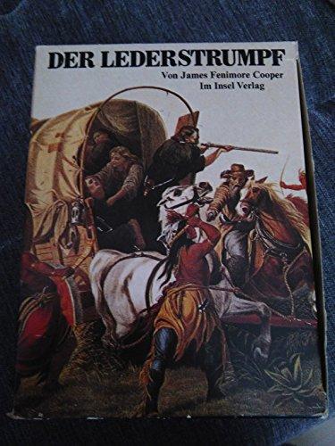 9783458324607: Der Lederstrumpf. Der Wildtöter - Der letzte Mohikaner - Der Pfadfinder - Die Ansiedler - Die Prärie