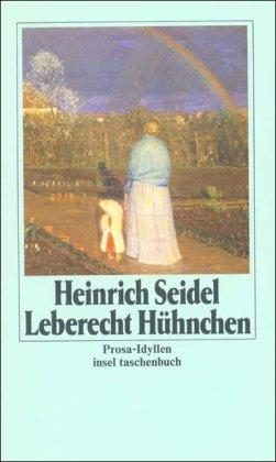Leberecht Hu?hnchen: Prosa-Idyllen (Insel Taschenbuch) (German Edition): Seidel, Heinrich