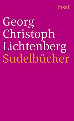 9783458324928: Sudelbücher: Mit einem Nachwort, Anmerkungen zum Text, einer Konkordanz der Aphorismen-Nummern und einer Zeittafel