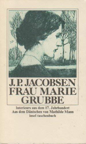 Frau Marie Grubbe : Interieurs aus d.: Jacobsen, Jens Peter