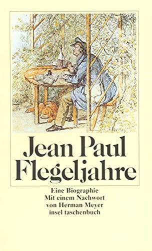 Flegeljahre. Eine Biographie. (Tb): Paul, Jean Paul