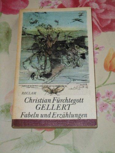 Fabeln und Erzählungen: Fürchtegott Gellert, Christian: