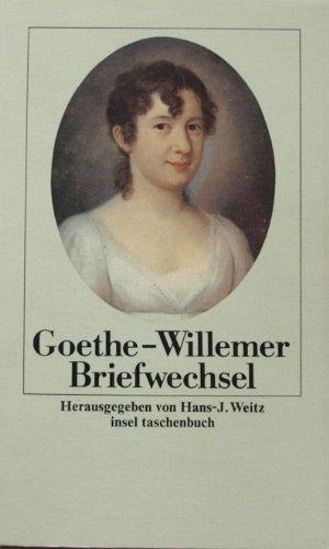 Goethe - Willemer Briefwechsel. Johann Wolfgang Goethe: Briefwechsel mit Marianne und Johann Jakob Willemer. Insel Taschenbuch 900. TB - Hans-J. Weitz (Hg.)