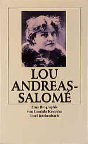 Lou Andreas-Salomé: Leben, Persönlichkeit, Werk. Eine Biographie (insel taschenbuch) - Koepcke, Cordula