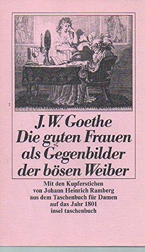 Die guten Frauen als Gegenbilder der bösen: Johann W von