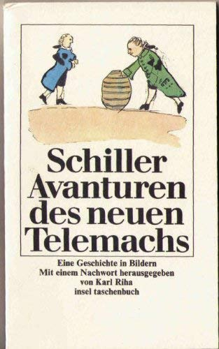 Avanturen des neuen Telemachs : e. Geschichte: Schiller, Friedrich