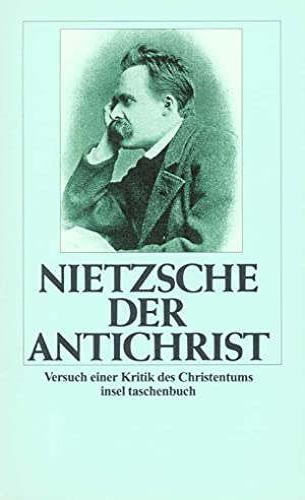 Der Antichrist: Versuch einer Kritik des Christentums: Nietzsche, Friedrich