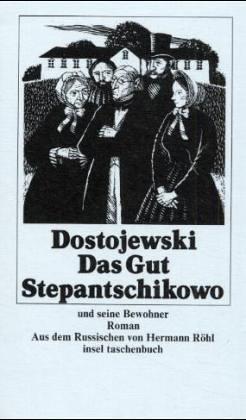 9783458326649: Das Gut Stepantschikow und seine Bewohner.