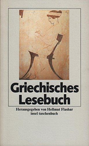 Lesebuch der Alten Welt / Griechisches Lesebuch: Flashar, Hellmut:
