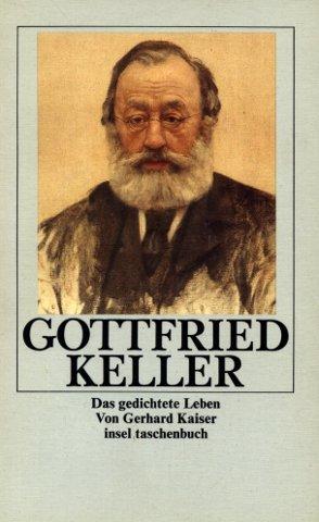 9783458327264: Gottfried Keller: Das Gedichtete Leben