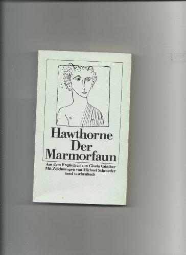 Der Marmorfaun : Roman. Nathaniel Hawthorne. Aus d. Engl. von Gisela Günther. Mit e. Nachw. von Günter Blöcker u. Zeichn. von Michael Schroeder / Insel-Taschenbuch ; 1043 - Hawthorne, Nathaniel (Verfasser) und Gisela (Übersetzer) Günther