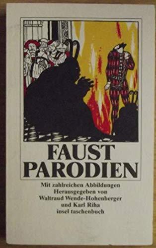 9783458328476: Faust-Parodien. Eine Auswahl satirischer Kontrafakturen