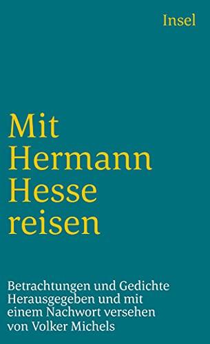 Mit Hermann Hesse reisen : Betrachtungen und: Hesse, Hermann: