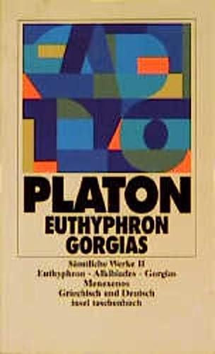 9783458331025: Sämtliche Werke 02. Eutyphron. Alkibiades. Gorgias. Menexenos.