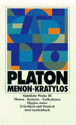 Sämtliche Werke 03. Menon. Kratylos. Menon, Kratylos,: Platon