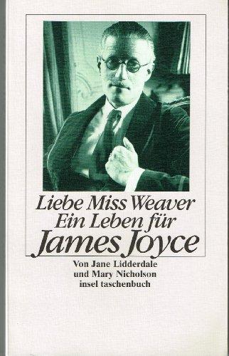 9783458331360: Liebe Miss Weaver. Ein Leben für Joyce